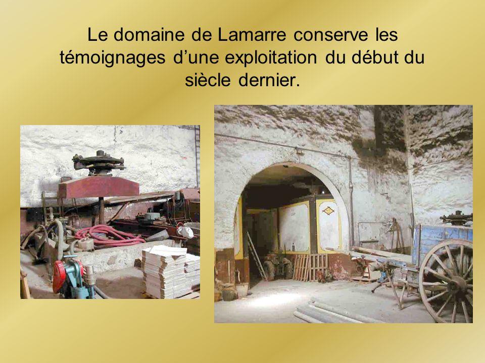 Le domaine de Lamarre conserve les témoignages dune exploitation du début du siècle dernier.