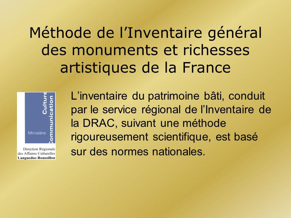 Méthode de lInventaire général des monuments et richesses artistiques de la France Linventaire du patrimoine bâti, conduit par le service régional de
