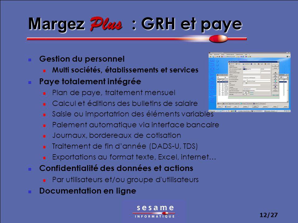 12/27 Margez Plus : GRH et paye Gestion du personnel Multi sociétés, établissements et services Paye totalement intégrée Plan de paye, traitement mens
