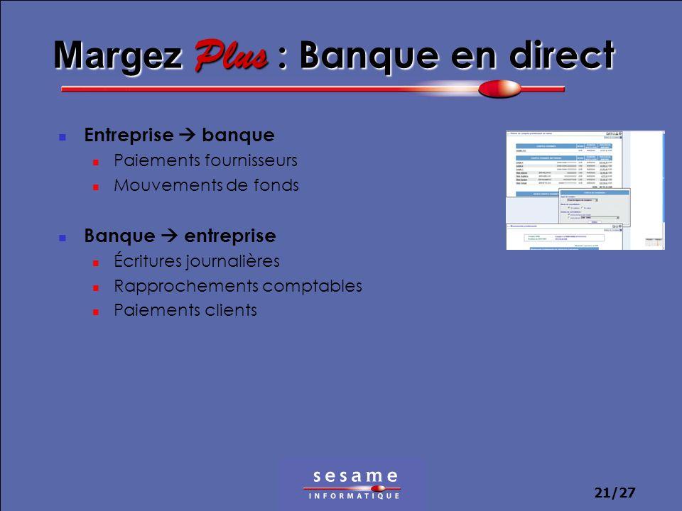 21/27 Margez Plus : Banque en direct Entreprise banque Paiements fournisseurs Mouvements de fonds Banque entreprise Écritures journalières Rapprocheme