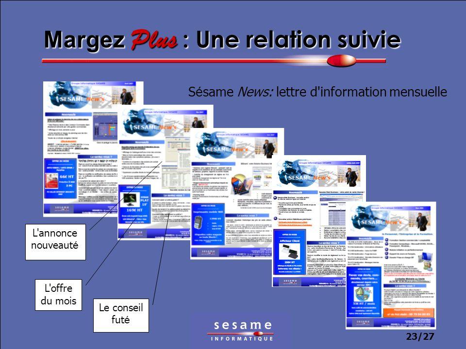 23/27 Margez Plus : Une relation suivie S é same News: lettre d'information mensuelle L'offre du mois Le conseil fut é L'annonce nouveaut é