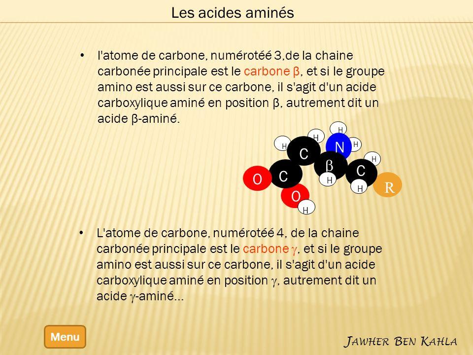 Les acides α-aminés Menu J AWHER B EN K AHLA Lénantiomère dont le groupe –NH 2 se projette à gauche dans la représentation de Fischer est nommé L.