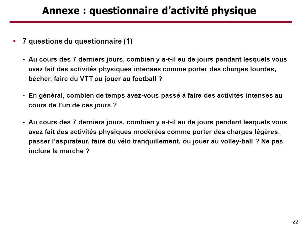 Annexe : questionnaire dactivité physique 7 questions du questionnaire (1) -Au cours des 7 derniers jours, combien y a-t-il eu de jours pendant lesque