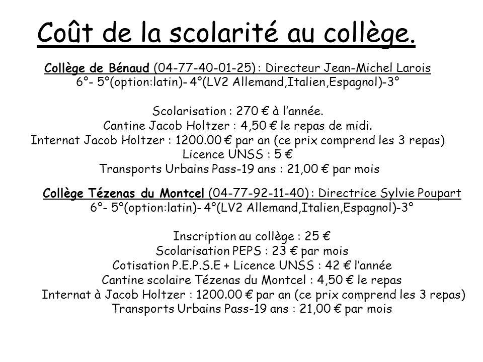 Collège Tézenas du Montcel (04-77-92-11-40) : Directrice Sylvie Poupart 6°- 5°(option:latin)- 4°(LV2 Allemand,Italien,Espagnol)-3° Inscription au coll