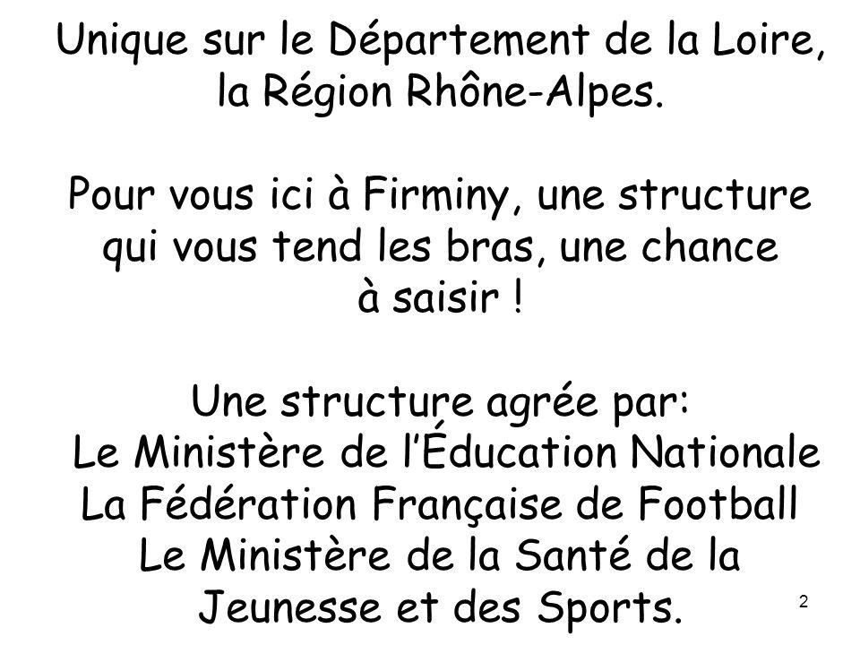 2 Unique sur le Département de la Loire, la Région Rhône-Alpes. Pour vous ici à Firminy, une structure qui vous tend les bras, une chance à saisir ! U