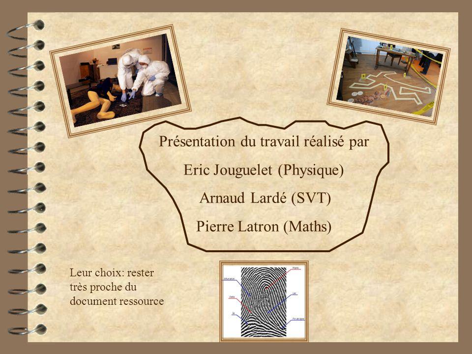 Présentation du travail réalisé par Eric Jouguelet (Physique) Arnaud Lardé (SVT) Pierre Latron (Maths) Leur choix: rester très proche du document ress