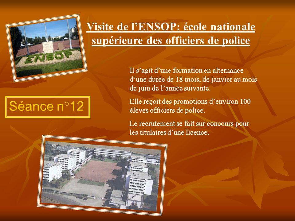 Visite de lENSOP: école nationale supérieure des officiers de police Il sagit dune formation en alternance dune durée de 18 mois, de janvier au mois d