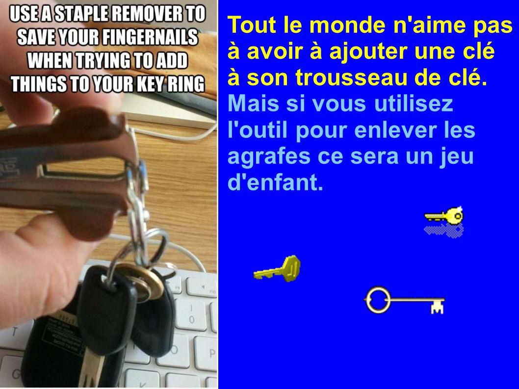 Tout le monde n'aime pas à avoir à ajouter une clé à son trousseau de clé. Mais si vous utilisez l'outil pour enlever les agrafes ce sera un jeu d'enf