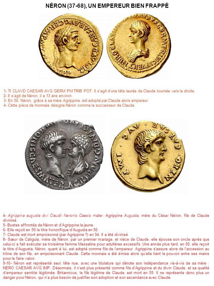 4- Agrippina augusta divi Claudii Neronis Caesis mater. Agrippine Augusta, mère du César Néron, fils de Claude divinisé. 5- Bustes affrontés de Néron