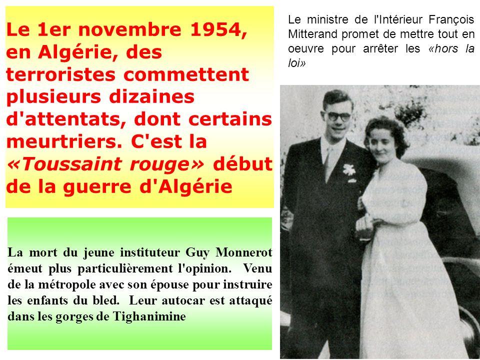 Le 1er novembre 1954, en Algérie, des terroristes commettent plusieurs dizaines d attentats, dont certains meurtriers.