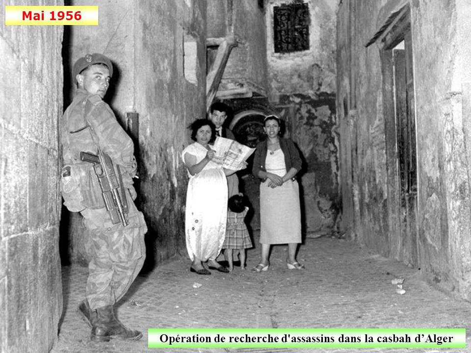 Mai 1956 Opération de recherche d assassins dans la casbah dAlger