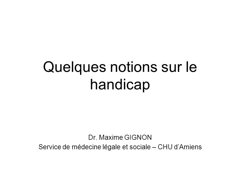 Quelques notions sur le handicap Dr.
