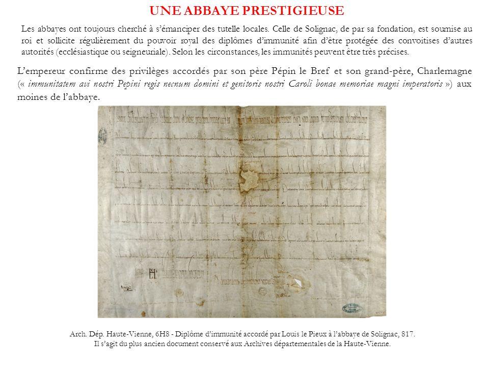 UNE ABBAYE PRESTIGIEUSE Lempereur confirme des privilèges accordés par son père Pépin le Bref et son grand-père, Charlemagne (« immunitatem avi nostri