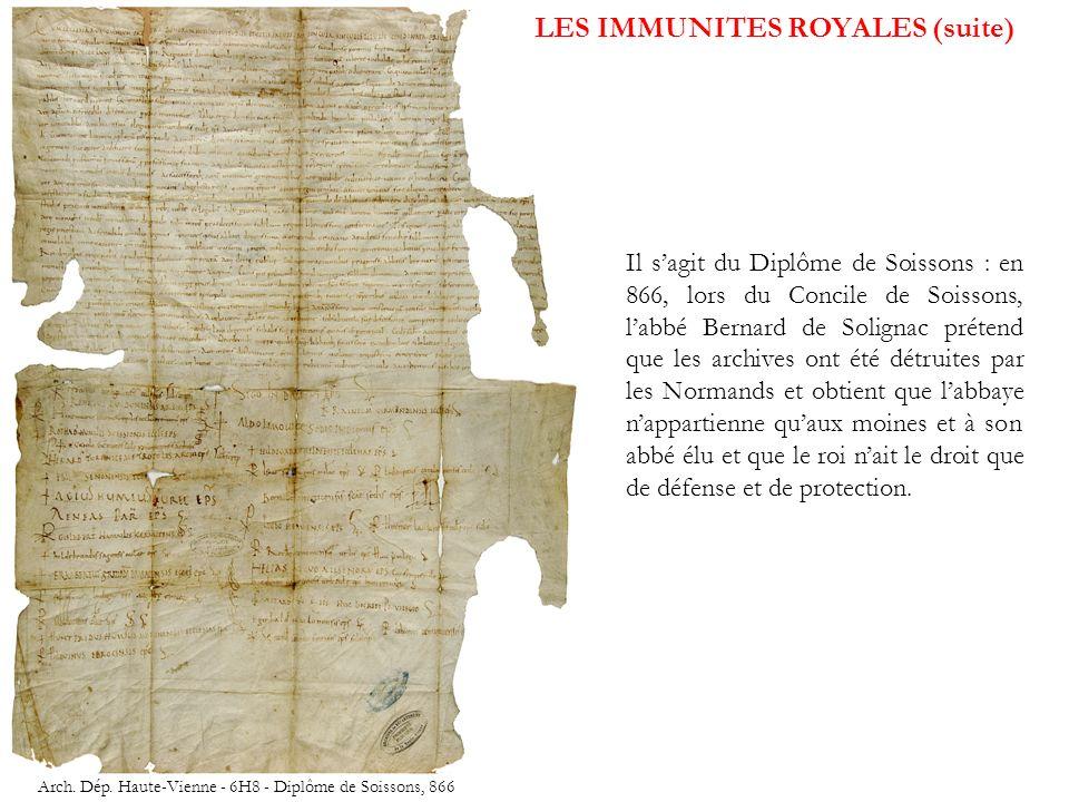 Il sagit du Diplôme de Soissons : en 866, lors du Concile de Soissons, labbé Bernard de Solignac prétend que les archives ont été détruites par les No
