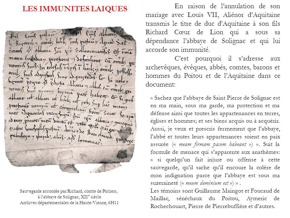 LES IMMUNITES LAIQUES Sauvegarde accordée par Richard, comte de Poitiers, à labbaye de Solignac, XII° siècle Archives départementales de la Haute-Vien