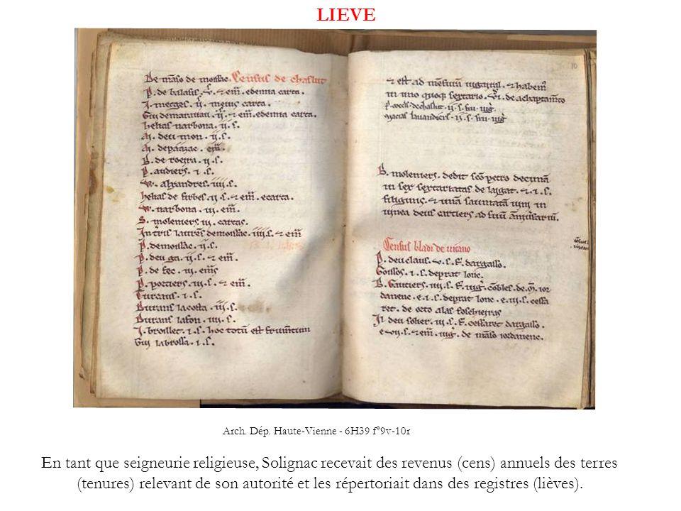 LIEVE En tant que seigneurie religieuse, Solignac recevait des revenus (cens) annuels des terres (tenures) relevant de son autorité et les répertoriai