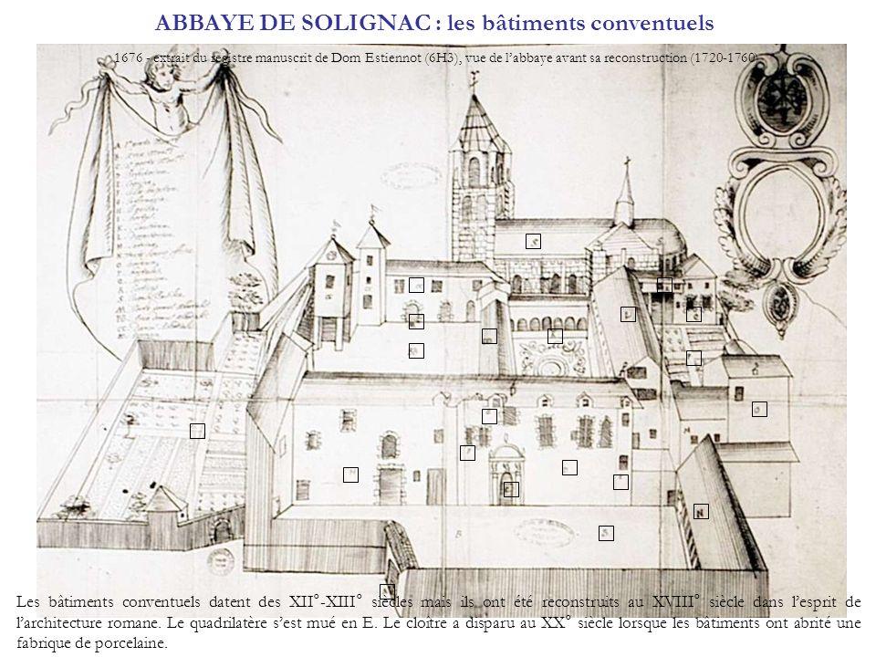 ABBAYE DE SOLIGNAC : les bâtiments conventuels 1676 - extrait du registre manuscrit de Dom Estiennot (6H3), vue de labbaye avant sa reconstruction (17