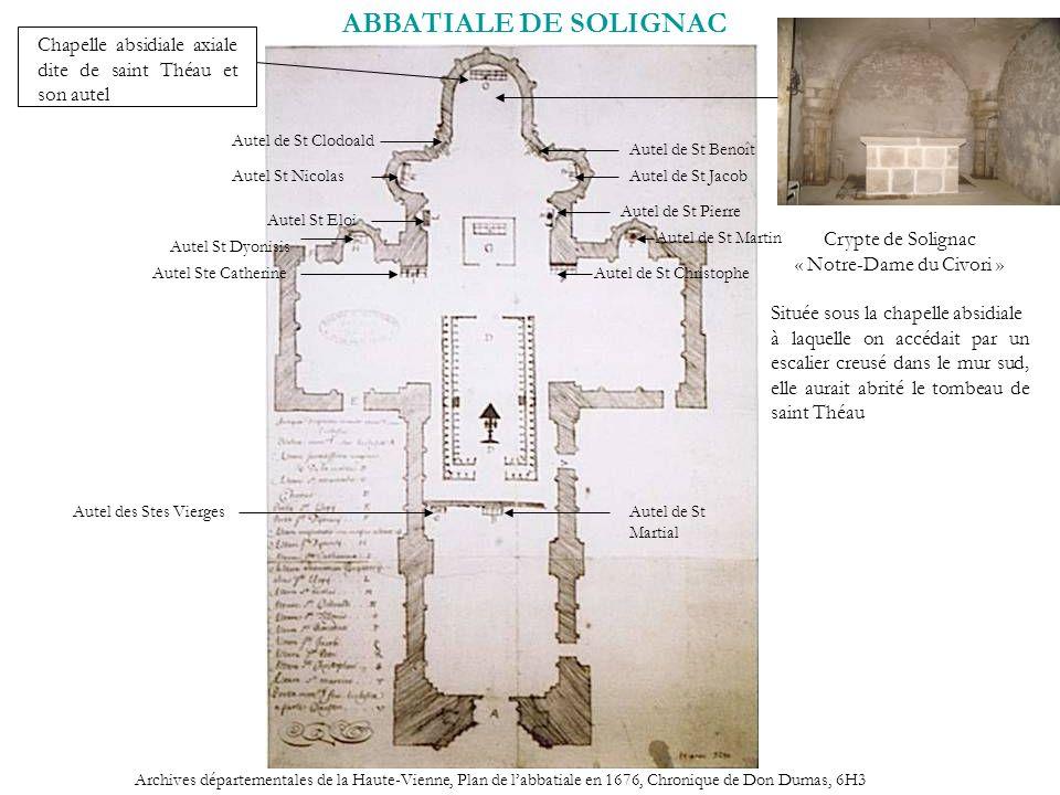 ABBATIALE DE SOLIGNAC Archives départementales de la Haute-Vienne, Plan de labbatiale en 1676, Chronique de Don Dumas, 6H3 Chapelle absidiale axiale d