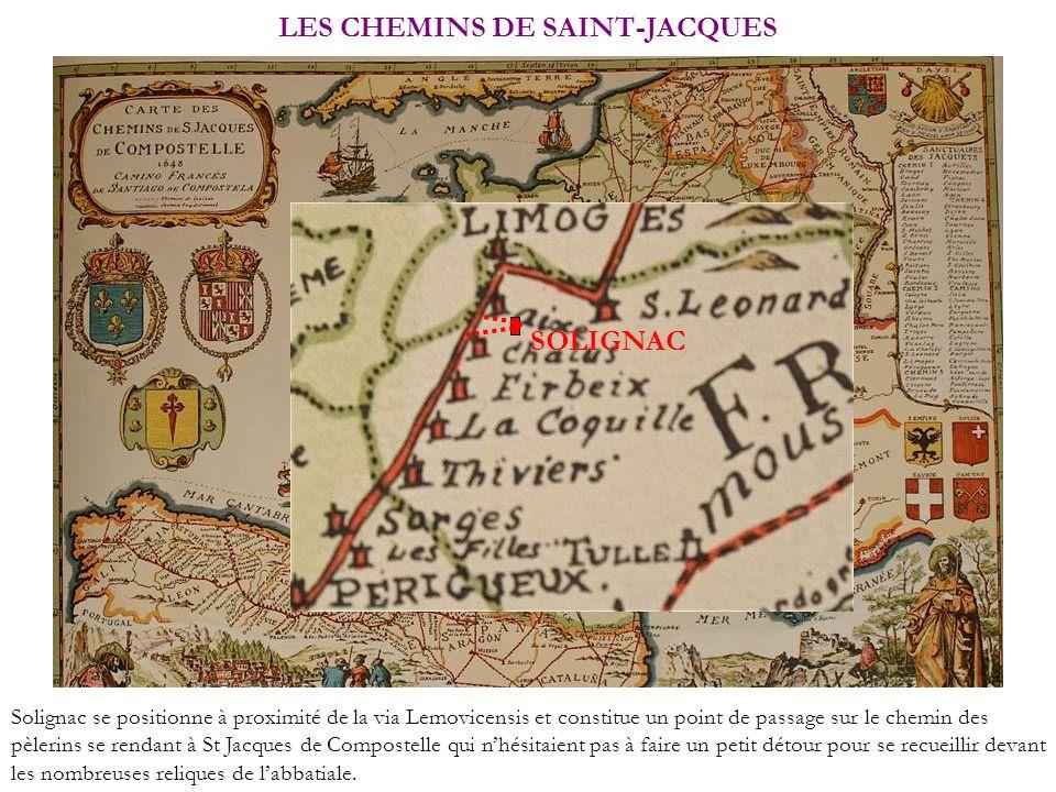 LES CHEMINS DE SAINT-JACQUES Solignac se positionne à proximité de la via Lemovicensis et constitue un point de passage sur le chemin des pèlerins se