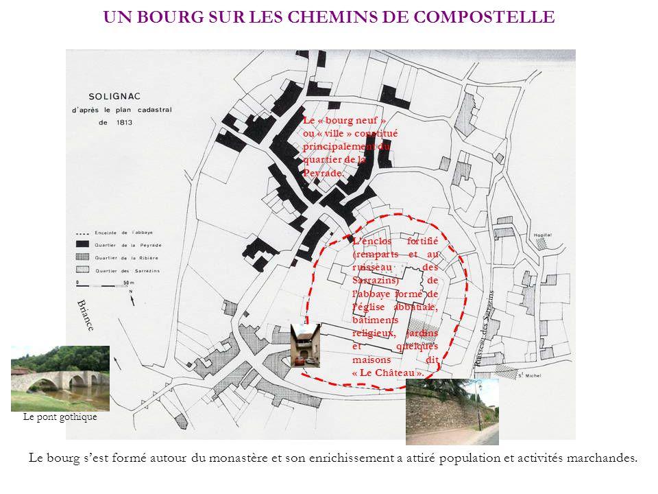 UN BOURG SUR LES CHEMINS DE COMPOSTELLE Le « bourg neuf » ou « ville » constitué principalement du quartier de la Peyrade. Le bourg sest formé autour