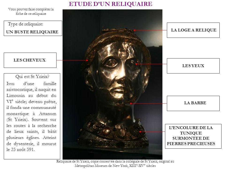 ETUDE DUN RELIQUAIRE Type de reliquaire: Reliquaire de St Yrieix, copie conservée dans la collégiale de St Yrieix, original au Metropolitan Museum de