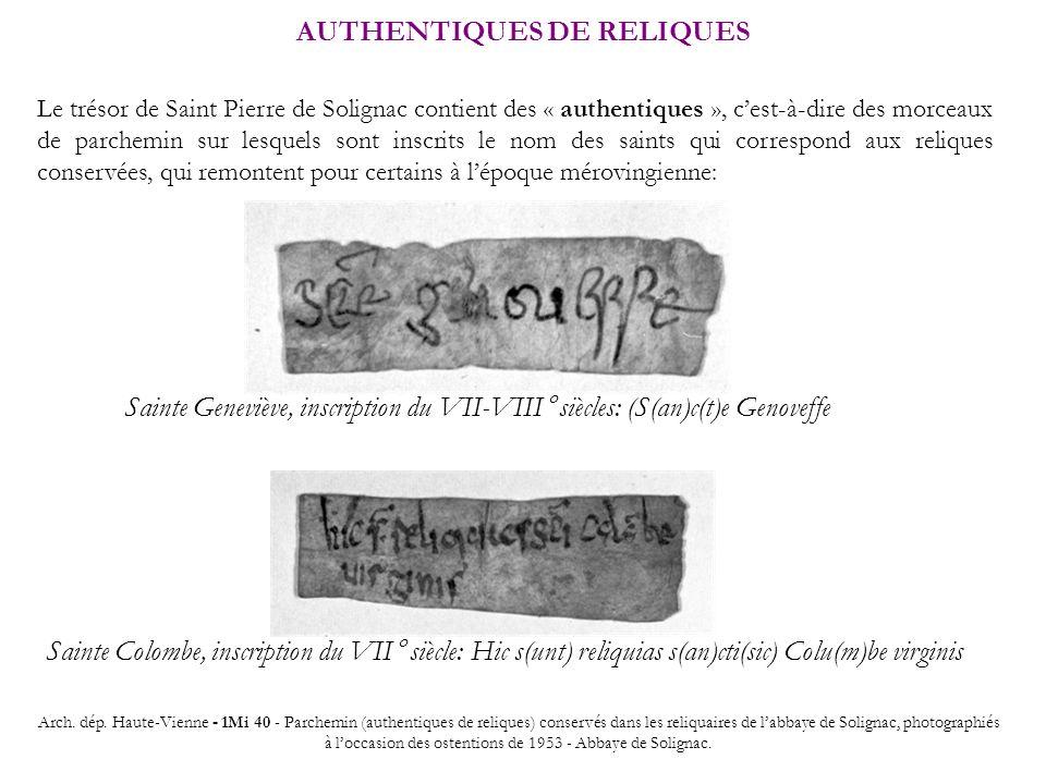 AUTHENTIQUES DE RELIQUES Le trésor de Saint Pierre de Solignac contient des « authentiques », cest-à-dire des morceaux de parchemin sur lesquels sont