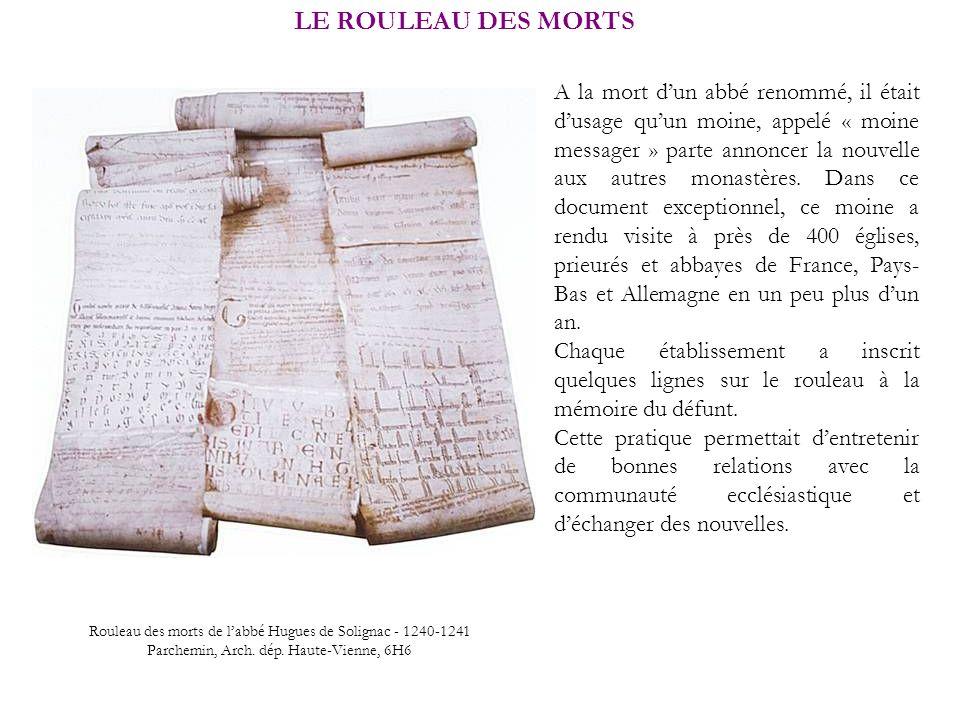 LE ROULEAU DES MORTS A la mort dun abbé renommé, il était dusage quun moine, appelé « moine messager » parte annoncer la nouvelle aux autres monastère