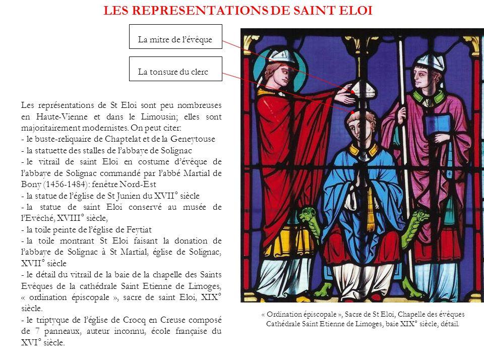 LES REPRESENTATIONS DE SAINT ELOI Les représentations de St Eloi sont peu nombreuses en Haute-Vienne et dans le Limousin; elles sont majoritairement m