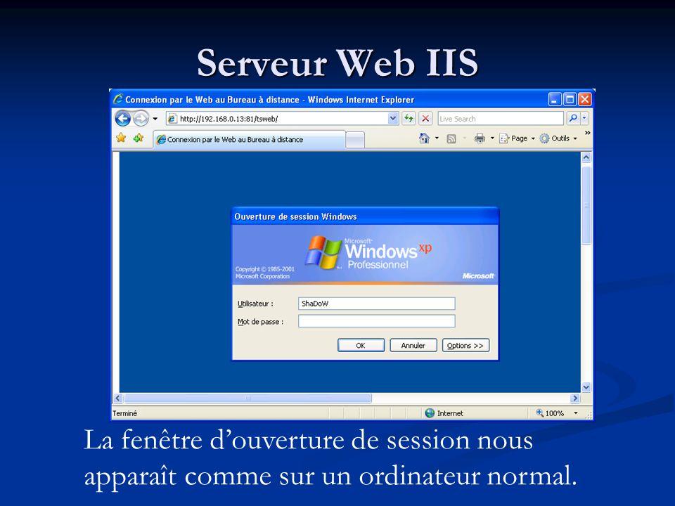 Serveur Web IIS La fenêtre douverture de session nous apparaît comme sur un ordinateur normal.