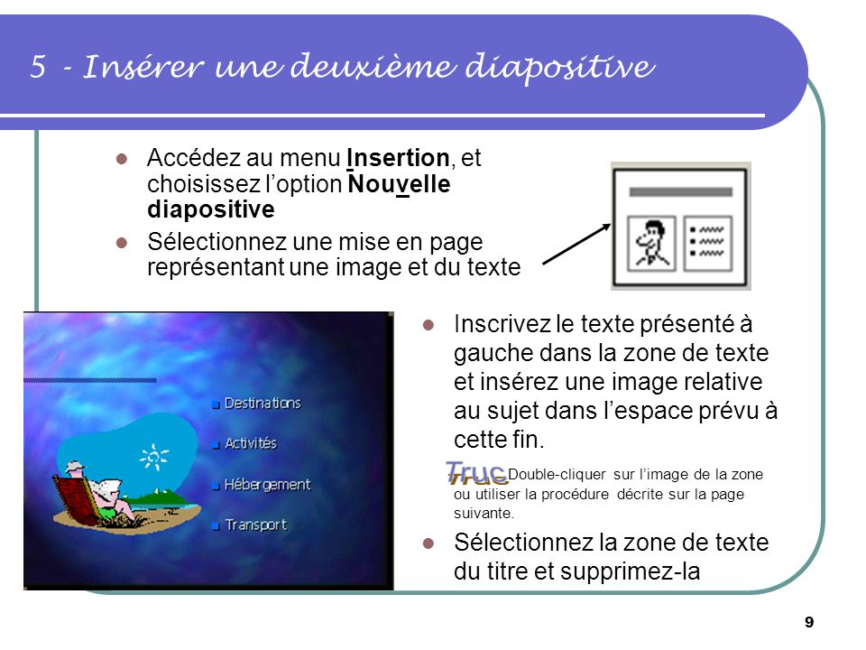 8 4 - Inscrire le texte Inscrivez le texte dans la zone de texte, tel que présenté dans la diapositive de droite: Changez la police de caractère et la