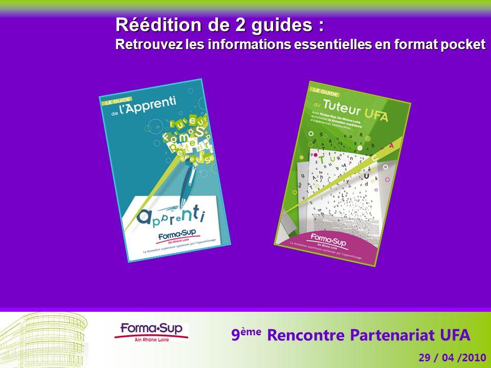 9 ème Rencontre Partenariat UFA 29 / 04 /2010 Réédition de 2 guides : Retrouvez les informations essentielles en format pocket