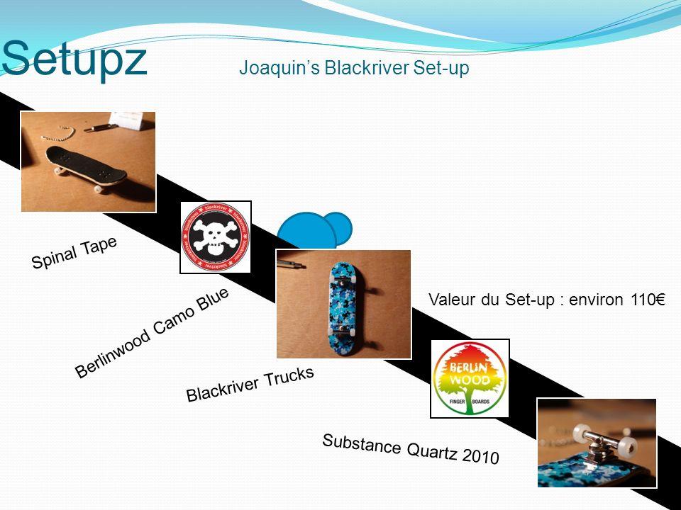Setupz Joaquins Blackriver Set-up Spinal Tape Berlinwood Camo Blue Blackriver Trucks Substance Quartz 2010 Valeur du Set-up : environ 110