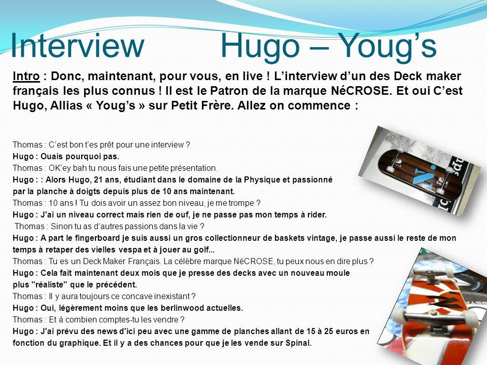 Intro : Donc, maintenant, pour vous, en live ! Linterview dun des Deck maker français les plus connus ! Il est le Patron de la marque NéCROSE. Et oui