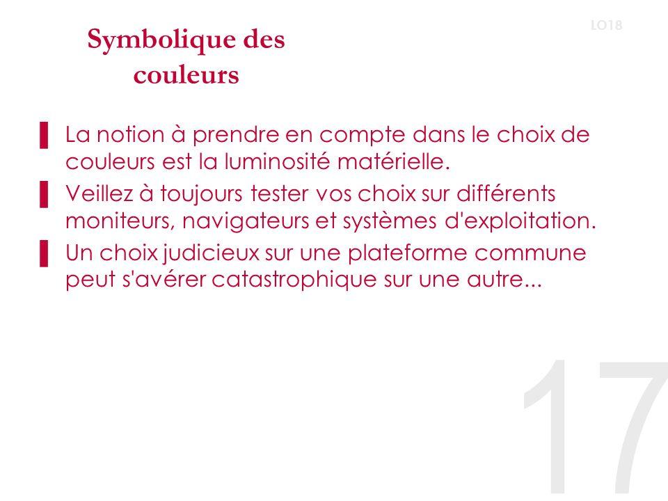 Symbolique des couleurs Le jaune 18 LO18 Symbolique générale: Joyeux, spirituel, dynamique, science, conscience, idéalisme, action, luminosité.
