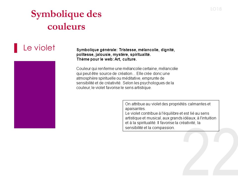 Symbolique des couleurs Le bleu 23 LO18 Symbolique générale: Calme, sincèrité.