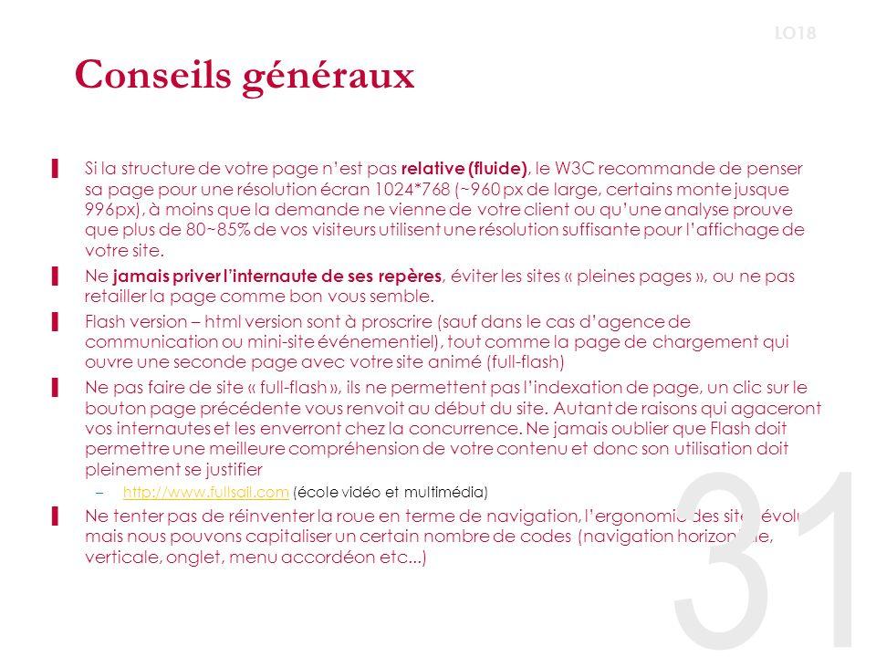Conseils généraux (suite) Le contenu est roi, si vous souhaitez assurer une visibilité optimale à votre site donnez lui du contenu, intégrez vos mots clefs dans vos titres, faites des liens dessus, mettez les en valeurs.