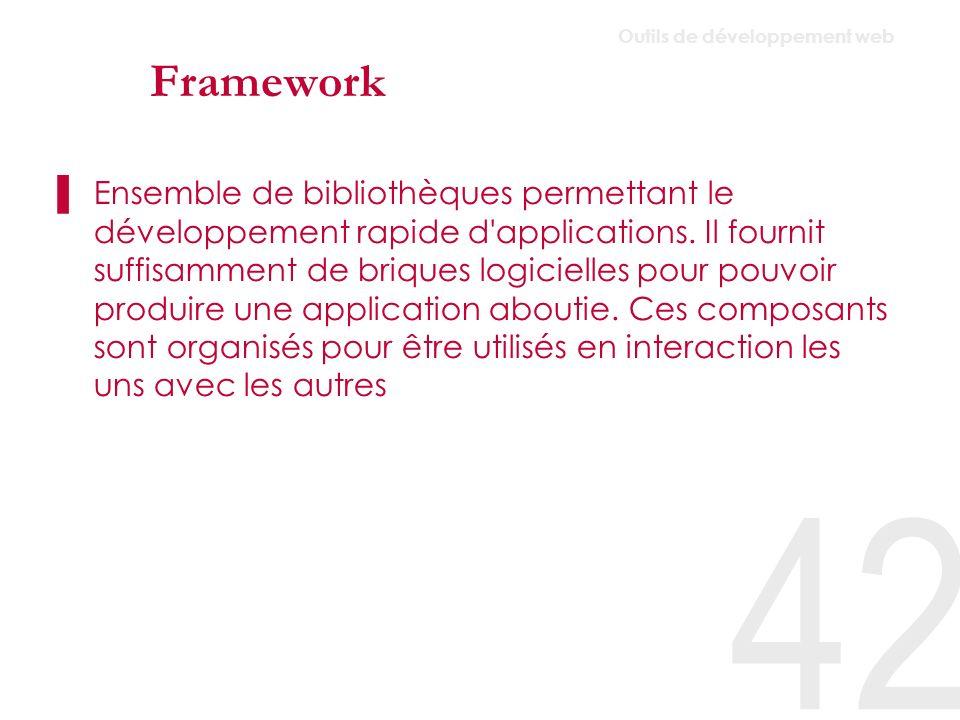 Framework Un Framework pourquoi faire .