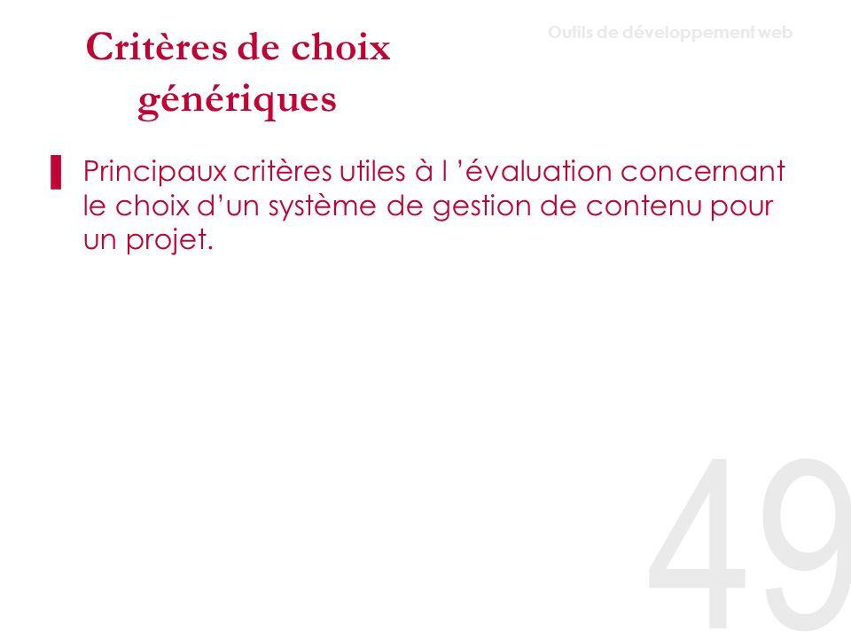 Critères de choix génériques Structuration du contenu –Le contenu est il générique .
