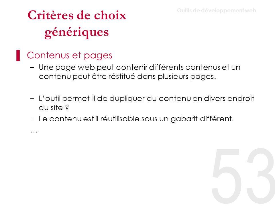 Critères de choix génériques Contributions –Saisie et modification du contenu.