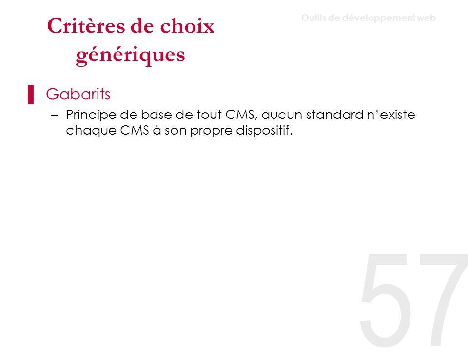 Critères de choix génériques Formulaires –Le CMS est il capable de générer des formulaires via le back-office .
