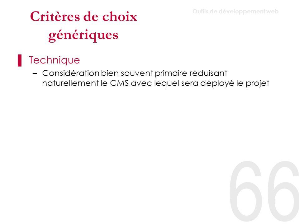 Critères de choix génériques Référencement –Le CMS doit principement permettre la réécriture dURL à la volée afin de garantir une visibilité optimale au site.