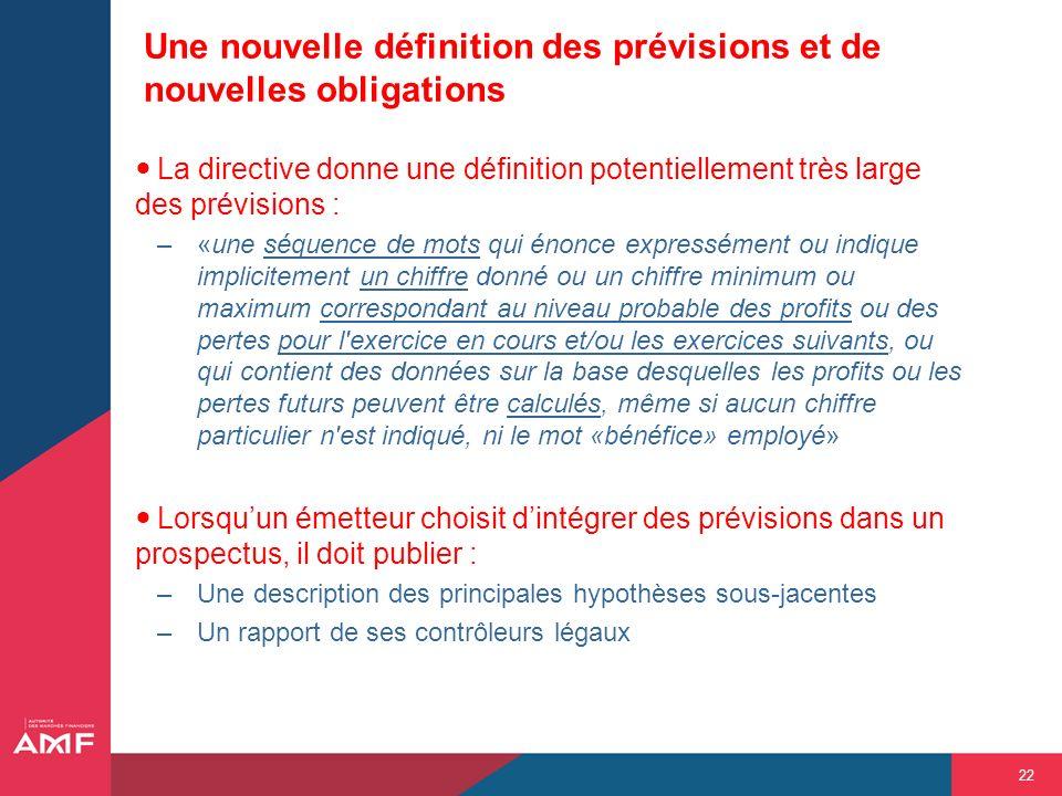 22 Une nouvelle définition des prévisions et de nouvelles obligations La directive donne une définition potentiellement très large des prévisions : –«