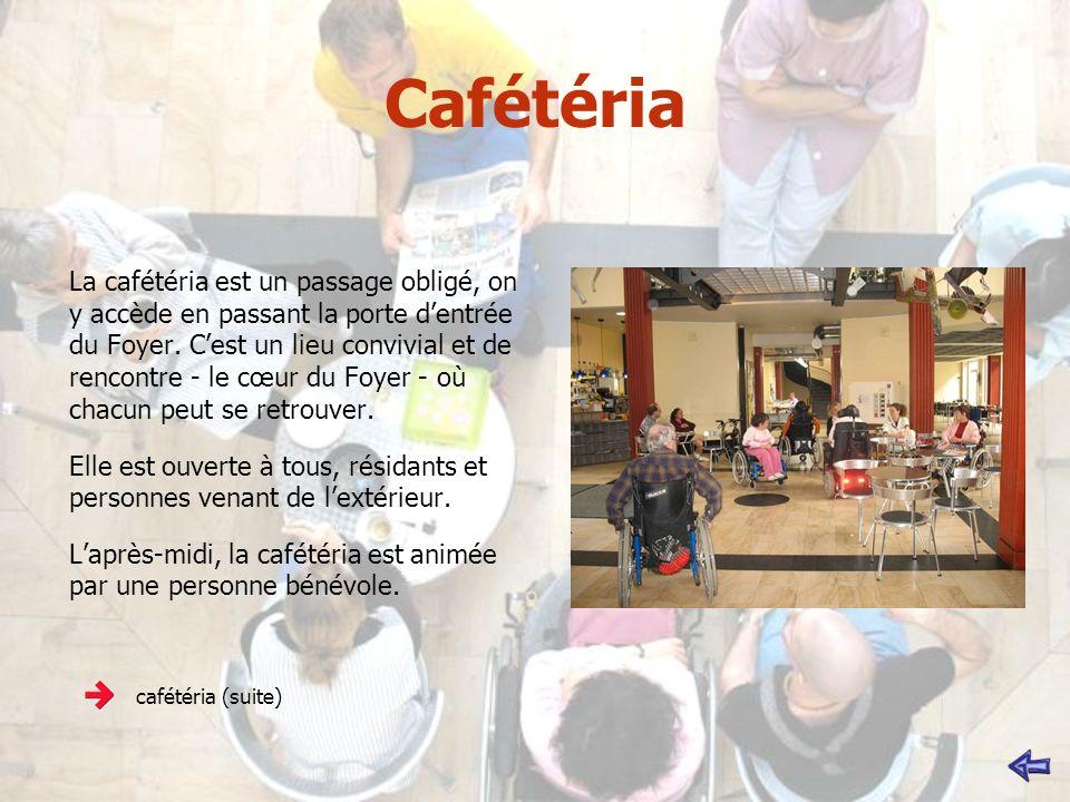 Cafétéria La cafétéria est un passage obligé, on y accède en passant la porte dentrée du Foyer. Cest un lieu convivial et de rencontre - le cœur du Fo