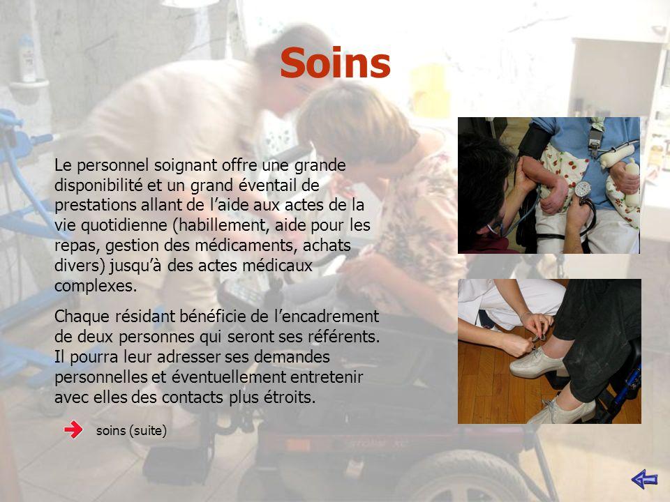 Soins Le personnel soignant offre une grande disponibilité et un grand éventail de prestations allant de laide aux actes de la vie quotidienne (habill