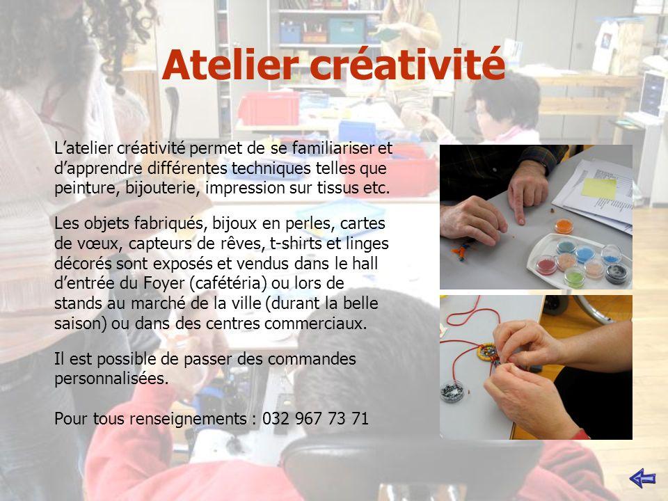 Atelier créativité Latelier créativité permet de se familiariser et dapprendre différentes techniques telles que peinture, bijouterie, impression sur tissus etc.