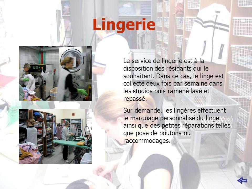 Lingerie Le service de lingerie est à la disposition des résidants qui le souhaitent.
