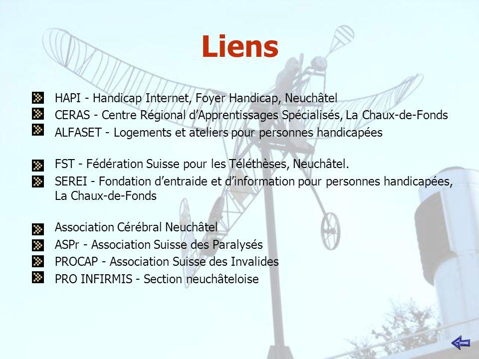 Liens HAPI - Handicap Internet, Foyer Handicap, Neuchâtel CERAS - Centre Régional dApprentissages Spécialisés, La Chaux-de-Fonds ALFASET - Logements e