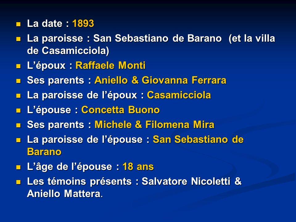 La date : 1893 La date : 1893 La paroisse : San Sebastiano de Barano (et la villa de Casamicciola) La paroisse : San Sebastiano de Barano (et la villa
