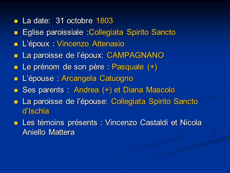 La date: 31 octobre 1803 La date: 31 octobre 1803 Eglise paroissiale :Collegiata Spirito Sancto Eglise paroissiale :Collegiata Spirito Sancto Lépoux :