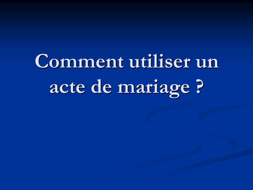 Comment utiliser un acte de mariage ?